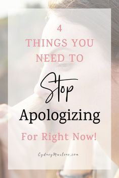 These are the 4 things that you need to stop apologizing for today, in order to live your life more creatively, freely, and joyfully! #mentalhealth #selfimprovement #wellness