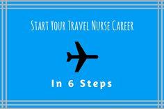 Starting Your Travel Nursing Career in 6 Steps