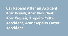 Car Repairs After an Accident #car #crash, #car #accident, #car #repair, #repairs #after #accident, #car #repairs #after #accident http://puerto-rico.nef2.com/car-repairs-after-an-accident-car-crash-car-accident-car-repair-repairs-after-accident-car-repairs-after-accident/  # Car Repairs After an Accident The process of having your vehicle repaired after a car accident can vary greatly depending on the nature of the accident and the insurance companies (and policies) involved. Keep reading…