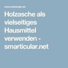 Holzasche als vielseitiges Hausmittel verwenden - smarticular.net