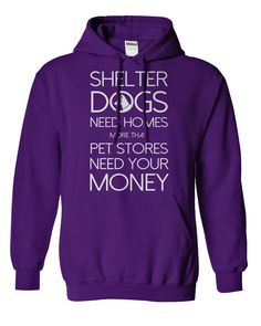 Shelter Dogs...T-Shirt or Hoodie click to see here>> https://www.sunfrog.com/Shelter-Dogs-dheather2-ladies-hoodie.html?3618