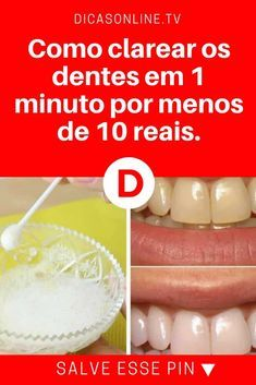 Como Clarear Os Dentes Em 1 Minuto Por Menos De 10 Reais Clarear
