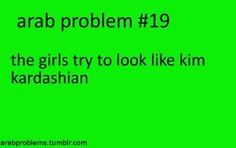 lmao the majority of them get told by their non arab friends they look like kim because of the dark hair long hair and tan the long lashes the average arab girl has lol