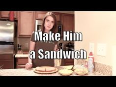Make Him a Sandwich - Overly Attached Girlfriend