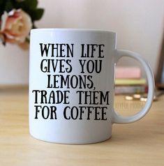 Funny Coffee Mug - Funny Gift - Funny Saying Coffee Mug - When Life Gives You Lemons