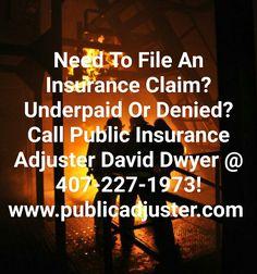 Underpaid or Denied? Hire David  Dwyer Public Insurance Adjuster @ 407-227-1963 www.publicadjuster.com #firedamage #insuranceclaim