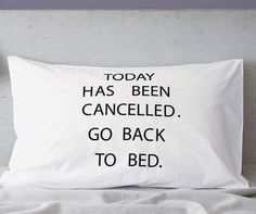 Today Has Been Cancelled Pillowcase