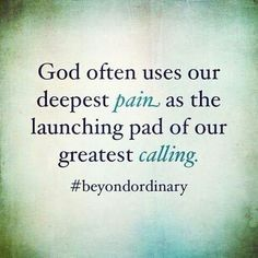 QUOTE, Faith on Pain: 'God often uses our deepest pain as the launching pad of our greatest calling. Life Quotes Love, Great Quotes, Quotes To Live By, Inspirational Quotes, Quote Life, Motivational Quotes, The Words, Religious Quotes, Spiritual Quotes