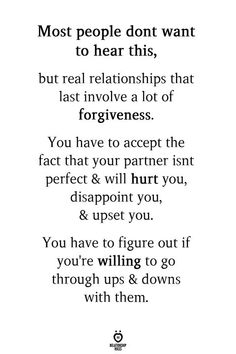 Most people don't want to hear this, but real relationships that last involve a lot of forgiveness quotes miss you quotes is comic love quotes love quotes about boyfriends series Said Quotes Now Quotes, True Quotes, Words Quotes, Quotes To Live By, Motivational Quotes, Quotes To Him, Husband To Be Quotes, Thank You To Boyfriend, Future Wife Quotes