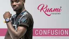 Kuami Eugene Confusion, Lynxx Entertainment Recording Artiste 'The Angela hitmaker' Kuami Eugene is here with a new spanking single called Confusion. Song produced by Himself.  VIDEO DOWNLOADKuami Eugene - Confusion (Official Video)  Kuami Eugene - Confusion (Prod. By Kuami Eugene)   #ConfusionBYKuamiEugene #ConfusionVIDEO #KuamiEugene #KuamiEugeneConfusion #KuamiEugeneConfusion(Prod.ByKuamiEugene) #KuamiEugeneConfusionVIDEO #KuamiEugeneConfusionMP3