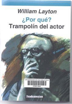 ¿Por qué? : trampolín del actor / William Layton ; con la colaboración de José Carlos Plaza, Juan Antonio López Esteve