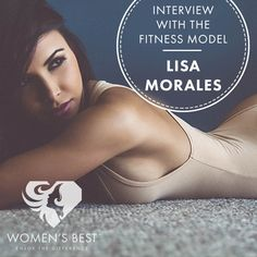 Interview with fitness model, Lisa Morales. Get Inspired! #womensblog