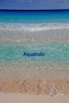 Aquaholic. And I don't want to recover...