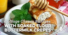 Cottage Cheese Blintzes with Soaked Flour Buttermilk Crepes