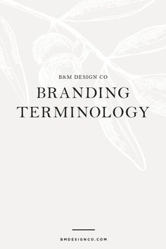 Branding Terminology - By B&M Design Co - Melissa Forziat Events and Marketing Personal Branding, Social Media Branding, Branding Your Business, Creative Business, Business Tips, Logo Branding, Online Business, Branding Process, Business Logos