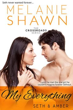 My Everything - Seth  Amber (The Crossroads Series, Book 4) by Melanie Shawn