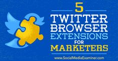 Looking for tools to optimize your Twitter experience? Discover five browser extensions to improve your Twitter marketing.