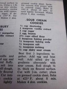 Grandma's Vintage Recipes: Sour Cream Cookies sub butter for shortening Sour Cream Sugar Cookies, Sugar Cookies Recipe, Cream And Sugar, Cookies And Cream, Yummy Cookies, Cookie Brownie Bars, Cookie Desserts, Cookie Recipes, Dessert Recipes