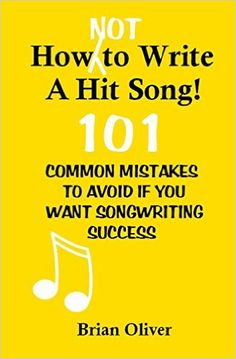 Buy How [Not] to Write a Hit Song!: 101 Common Mistakes to Avoid If You Want Songwriting Success Book Online at Low Prices in India | How [Not] to Write a Hit Song!: 101 Common Mistakes to Avoid If You Want Songwriting Success Reviews & Ratings - Amazon.in