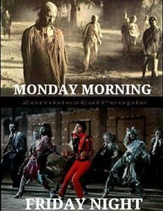Funny picture - We are all Zombies twice a week, at least the Friday ones are easy to like. Lol, Haha Funny, Hilarious, Funny Stuff, Funny Memes, Funny Sayings, Funny Pranks, Nerd Stuff, Michael Jackson Funny