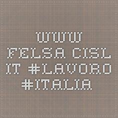 www.felsa.cisl.it #lavoro #italia