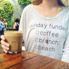 Sunday Funday shirt : Coffee Brunch Beach