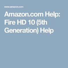 Amazon.com Help: Fire HD 10 (5th Generation) Help