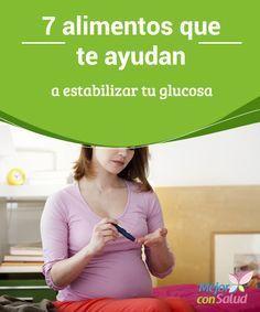 7 alimentos que te ayudan a estabilizar tu glucosa ¿Quieres saber cuáles son los alimentos que te ayudan a estabilizar tu glucosa? Uno de los pasos más importantes en el tratamiento de la diabetes y su prevención es la alimentación.