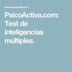 PsicoActiva.com: Test de inteligencias múltiples.