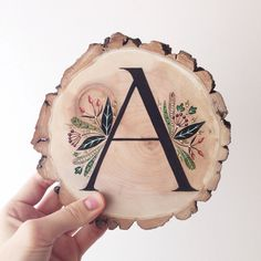 New wood slice sign! Letter A plus other letters on order!