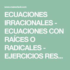 ECUACIONES IRRACIONALES - ECUACIONES CON RAÍCES O RADICALES - EJERCICIOS RESUELTOS - ESO