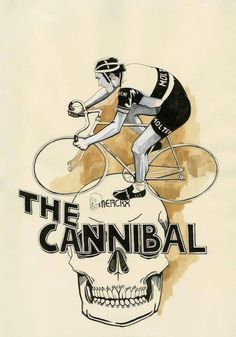 The cannibal. In honour of the Tour de France