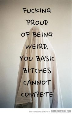 Perfect. life motto, basic bitch, the real, funni, basicbitch, word, weird, quot, true stories