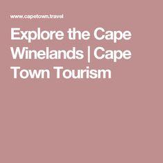 Explore the Cape Winelands | Cape Town Tourism