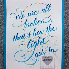 """Hand-Lettered Calligraphy Print """"We are all broken; that's how the light gets in. Calligraphy Quotes Doodles, Calligraphy Drawing, Calligraphy Print, Hand Lettering Quotes, Creative Lettering, Brush Lettering, Bullet Journal Notes, Alphabet Stencils, Bullet Journal Inspiration"""