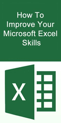 How To Improve Your Microsoft Excel Skills. #Microsoft #Excel