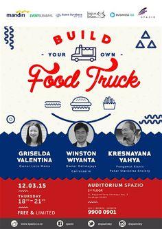 Talkshow : Build Your Own Food Truck Kamis, 12 Maret 2015 At Auditorium SPAZIO, 2nd Floor – Surabaya 18.00 – 21.00 Free & Limited  Pembicara : - Griselda Valentina (Owner Loco Mama) - Wisnton Wiyanta (Owner Delimajaya Carrosserie) - Kresnayana Yahya (Pengamat Bisnis, pakar Statistika Enciety)  http://eventsurabaya.net/talkshow-build-your-own-food-truck/