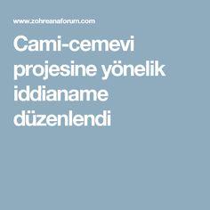 Cami-cemevi projesine yönelik iddianame düzenlendi