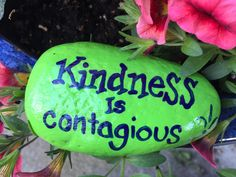 Kindness is contagious. Hand painted rock by Caroline. The Kindness Rocks Project