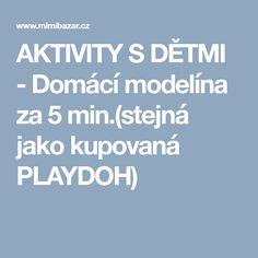 AKTIVITY S DĚTMI - Domácí modelína za 5 min.(stejná jako kupovaná PLAYDOH)