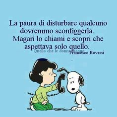 paura di disturbare Verona, Best Quotes, Life Quotes, Love Of My Life, My Love, Snoopy Quotes, Charlie Brown And Snoopy, Memories Quotes, Sweet Life