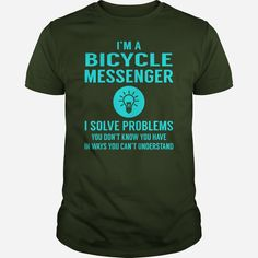 #Bicycle Messenger I Solve Problem Job Title Shirts, Order HERE ==> https://www.sunfrog.com/Jobs/137081979-1000512250.html?6432, Please tag & share with your friends who would love it, #bicycle diy, bicycle tattoo retro, traditional bicycle tattoo #ambulance #illustrations #posters