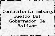 http://tecnoautos.com/wp-content/uploads/imagenes/tendencias/thumbs/contraloria-embarga-sueldo-del-gobernador-de-bolivar.jpg Contraloria. Contraloría embarga sueldo del gobernador de Bolívar, Enlaces, Imágenes, Videos y Tweets - http://tecnoautos.com/actualidad/contraloria-contraloria-embarga-sueldo-del-gobernador-de-bolivar/