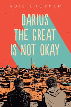 Randomly Reading: Darius the Great Is Not Okay by Adib Khorram When Iranian American Darius Kellner visits his grandparents in Iran, he learns as much about himself as he does the country of his heritage. Ya Books, Good Books, Books To Read, Teen Books, Ish Book, Forever Book, Buch Design, Poster Design, Book Cover Design