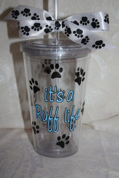 it's a Ruff life. Tumbler for the Dog Lover. by TheVinylChick