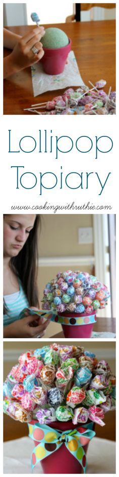 Lollipop Topiary on www.cookingwithruthie.com is an adorable handmade gift for any occasion!