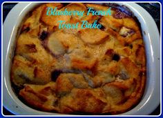 Sweet Tea and Cornbread: Blueberry French Toast Bake!