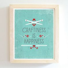 Craftiness Is Happiness - art print - blue - 8X10. by tinycub via Etsy.