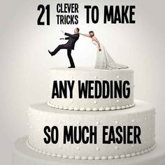 May need this one day... Hopefully 21 Clever Tricks To Make Any Wedding So Much Easier