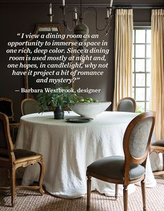 Atlanta designer Barbara Westbrook suggests envelopingdining rooms in bold color by using different finishes of the same shade on walls (eggshell) and trim (satin). The designer, recognized for hertimeless aesthetic,shares moresecrets for creating warm, elegant spaces in her book,Gracious Rooms (Rizzoli, 2015). Get a peek inside her book here.